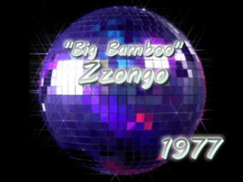 Zzongo - The Big Bamboo 1977 Long Version