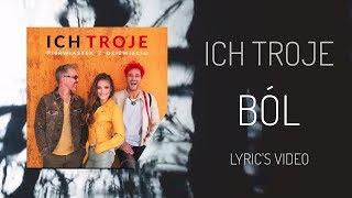 2018 ICH TROJE - BÓL - NOWOŚĆ - Lyric's Video