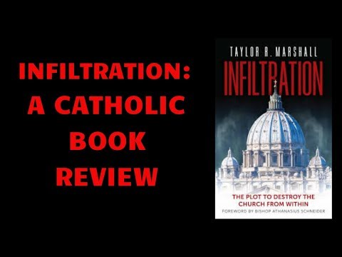INFILTRATION BY DR TAYLOR MARSHALL BOOK REVIEW