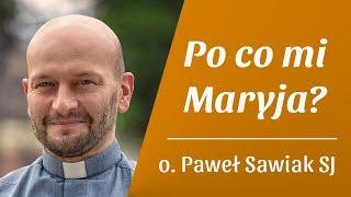 Maryja przynosi Ducha - o. Paweł Sawiak SJ