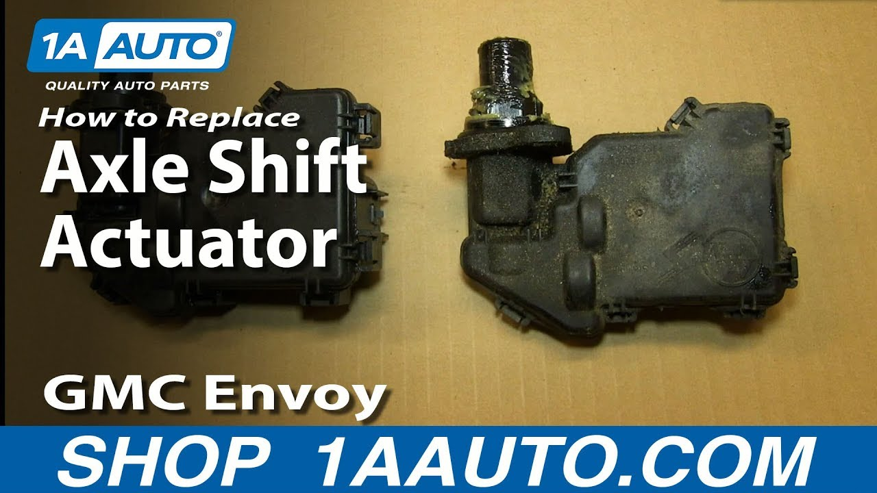 How To Replace Axle Shift Actuator 02 06 Gmc Envoy Xl