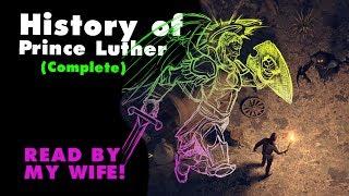 Grim Soul Dark Fantasy: History of Prince Luther Story line complete (Vid#160)