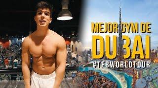 EL MEJOR GIMNASIO DEL MUNDO | DUBAI #TFBWORLDTOUR