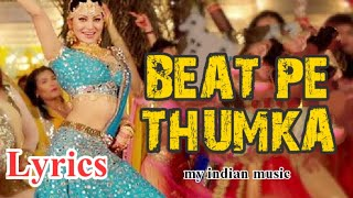Beat Pe Thumka full lyrics song - Virgin Bhanupriya | my India music | Urvashi Rautela