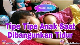 Parodi Anak | Tipe Tipe Anak Saat Dibangunkan Tidur