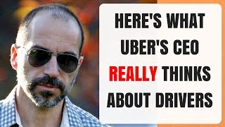 Uber CEO had this to say about drivers
