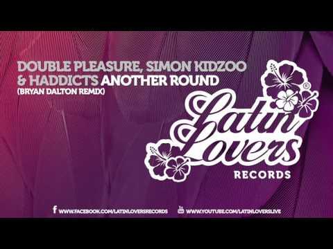 Double Pleasure, Simon Kidzoo & Haddicts - Another Round (Bryan Dalton Remix)