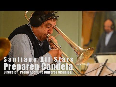 PREPAREN CANDELA - Santiago All Stars [Obreros Visuales]