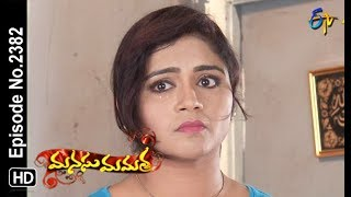 Manasu Mamata | 8th September 2018 | Full Episode No 2382 | ETV Telugu