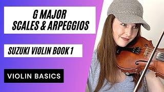 G Major Scales & Arpeggios | Violin Basics | Suzuki Violin Book 1