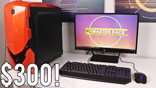 COMPLETE $300 Gaming Setup for BROKE PC Gamers!