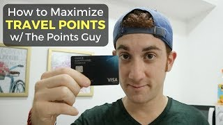 How to Maximize Travel Points (w/ The Points Guy)