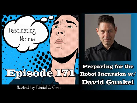 Fascinating Nouns Ep. 171: Preparing for the Robot Incursion