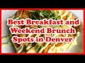 5 Best Breakfast and Weekend Brunch Spots in Denver | US | Love Is Vacation