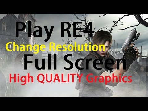 How to Play Resident Evil 4 in Full Screen with Good Graphics 2016