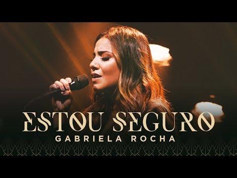 GABRIELA ROCHA - ESTOU SEGURO (CLIPE OFICIAL)
