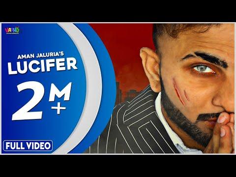 lucifer-(official-video-)-aman-jaluria- -new-punjabi-songs-2019- -latest-punjabi-songs-2019