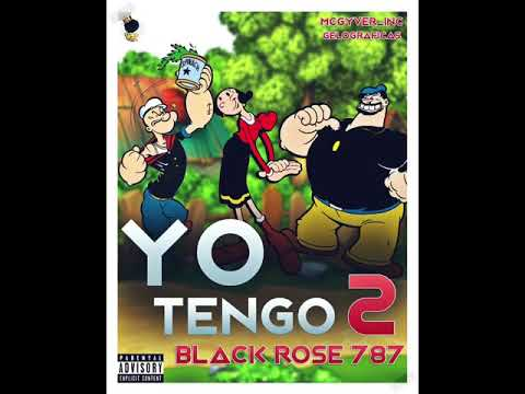 Black Rose 787 - Yo Tengo 2 (Prod By Macgyver Inc & OG Entertainment)