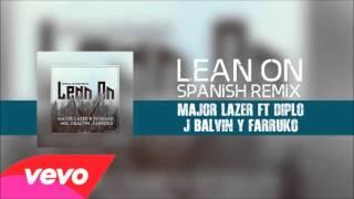 Lean On -  J Balvin & Farruko Feat Major Lazer & DJ Snake (REMIX)