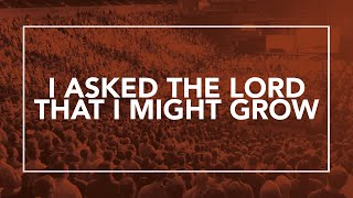 I Asked the Lord that I Might Grow • T4G Live II [Official Lyric Video]