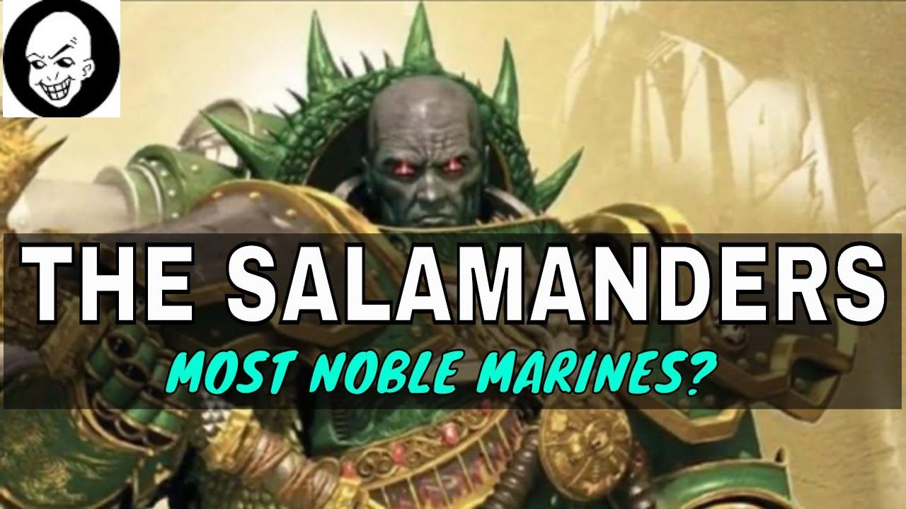THE SALAMANDERS -  THE TRUE HEROES OF THE SPACE MARINES