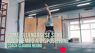 Come allenarsi se si ha poco tempo a disposizione - Coach Claudio Negro