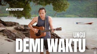 #ACOUSTRIP FELIX IRWAN   UNGU - DEMI WAKTU