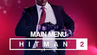 HITMAN 2 Soundtrack - Main Menu
