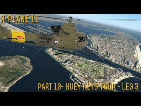 [X-Plane 11] Part 10.3- Huey Keys Tour, Leg 3