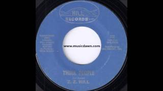 Z.Z. Hill - Think People [Hill Records] '1971 Soul Funk 45