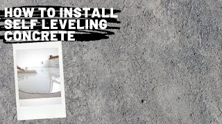HOW TO INSTALL SELF LEVELLING CONCRETE