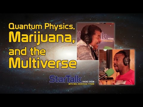 Neil deGrasse Tyson Ponders Quantum Physics, Marijuana and the Multiverse