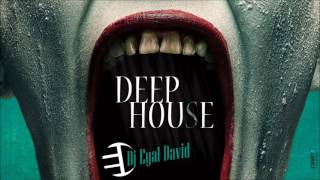 Dj Eyal David - Deep House Music Set - April 2017