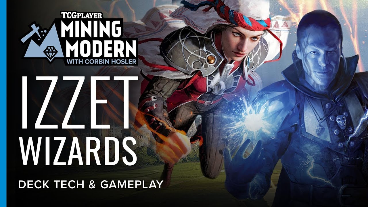 Mining Modern - Izzet Wizards by Corbin Hosler - Magic the