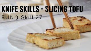 Knife Skills - Tofu [Skill 027]