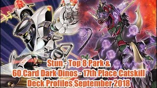 Stun - Top 8 South Park & 60 Card Dark Dinos - 17th Place Catskill - Deck Profiles September 2018