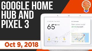 Google Hardware Event - Google Home Hub and Pixel 3 Automation Details