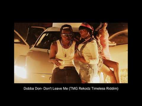 Dobba Don-  Don't Leave Me (TMG Rekodz Timeless Riddim)