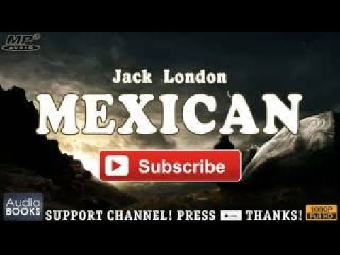 MEXICAN By Jack London Full Audiobook
