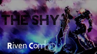 The shy Riven Combo - Tutorial