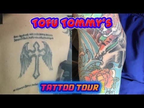 TOFU TOMMY'S TATTOO TOUR OF MY BODY ART