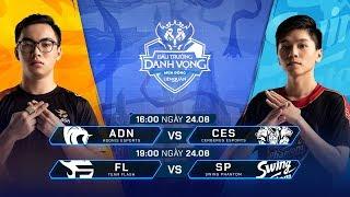 ADN vs CES | FL vs SP [Vòng 8 - 24.08] - Đấu Trường Danh Vọng Mùa Đông 2019