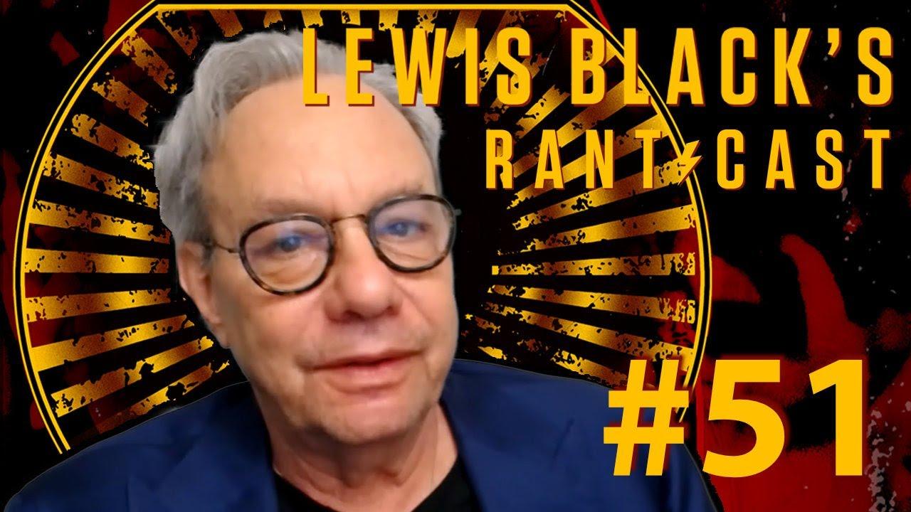 Lewis Black's Rantcast #51 - We Are The Variant