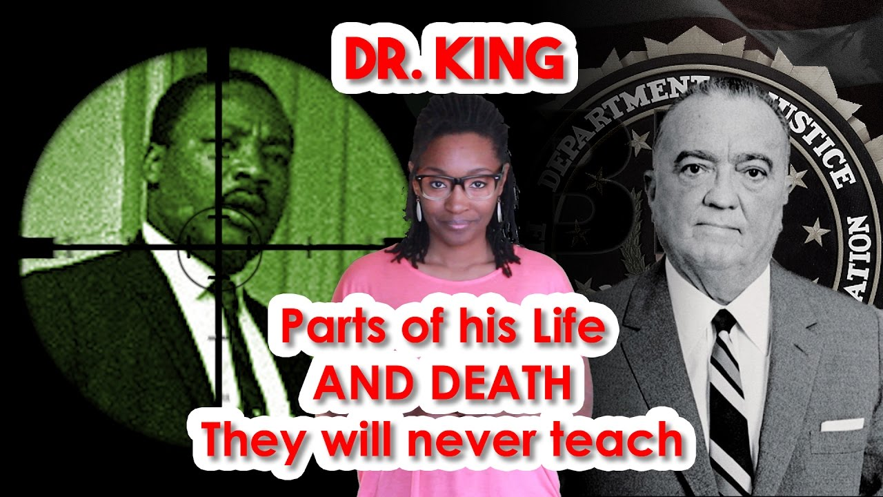 Dr. King.....The Parts of his Life AND DEATH they'll never teach.