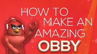 HOW TO MAKE AN AMAZING OBBY!! | Roblox Scripting Tutorial