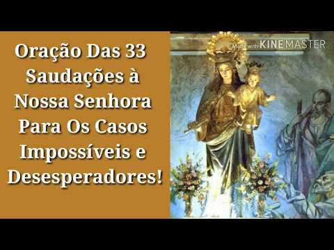 Oração das 33 Saudações á Nossa Senhora Para Os Casos Impossíveis e Desesperadores!