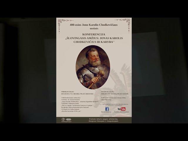 """KONFERENCIJA - """"ŠLOVINGASIS AMŽIUS: JONAS KAROLIS CHODKEVIČIUS IR KARYBA"""""""