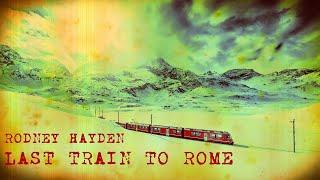 Rodney Hayden: Last Train To Rome - Americana / Alt. Country / Folk Rock