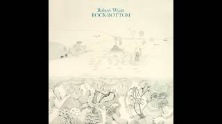 Robert Wyatt - Rock Bottom (Full Album 1974)