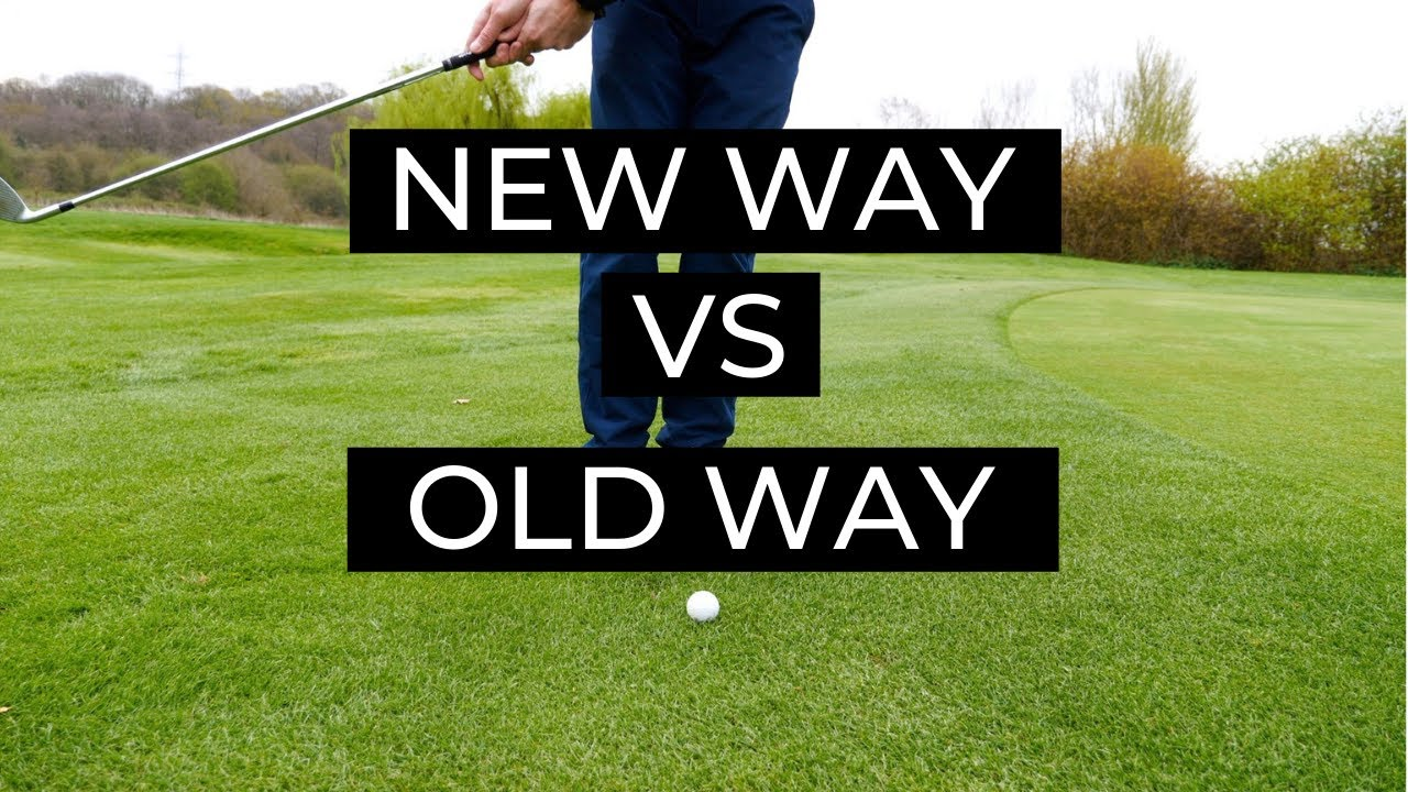 how to chip in golf new way vs old way [ 1280 x 720 Pixel ]